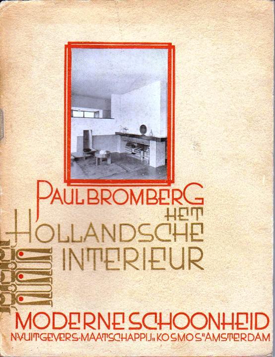 BROMBERG, PAUL. - Het Hollandsche Interieur.