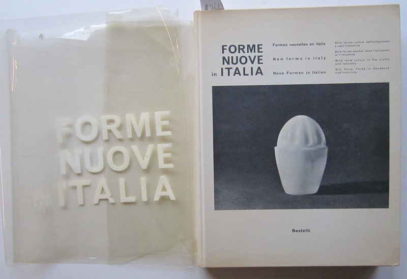 ASTI, SERGIO. BESTETTI, CARLO. BETTARINI, FERRARIS, FRATTANI. - Forme Nuove in Italia. New forms in Italy. Neue Formen in Italien.