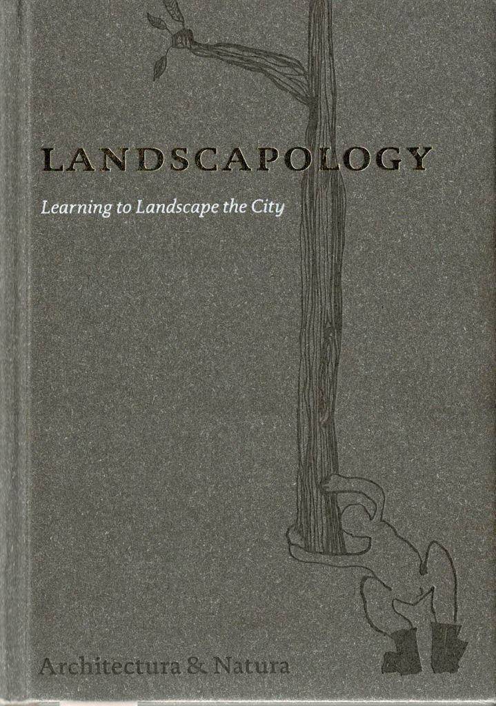 BEEK,PAUL VAN & CH.VERMAAS. - Landscapology. Learning to Landscape the City.