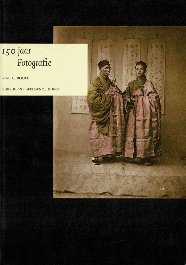 BOOM, MATTIE. - 150 jaar fotografie: een keuze uit de collectie van de Rijksdienst Beeldende Kunst