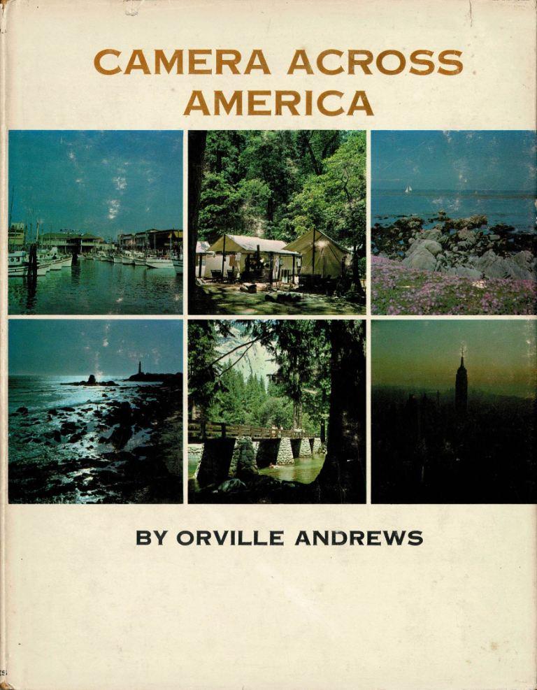 ANDREWS, ORVILLE. - Camera Across America.