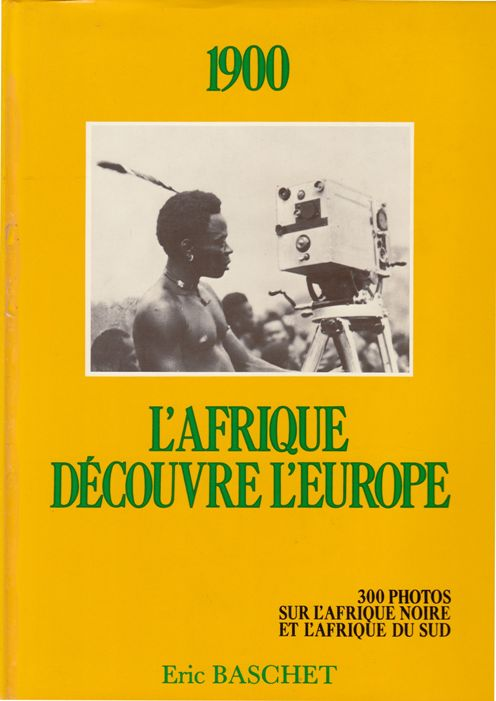 BASCHET, E. - l'Afrique découvre l'Europe. 1900,