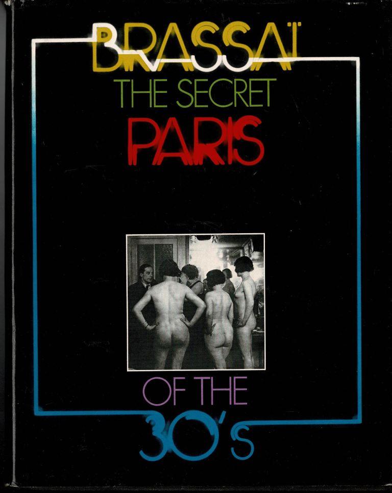 BRASSAÏ. - The Secret Paris of the 30's.