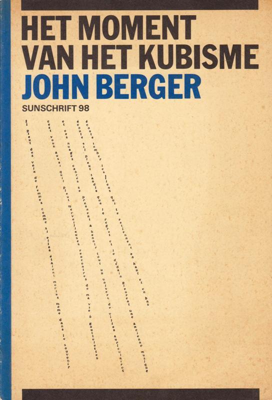 BERGER, JOHN. - Het moment van het kubisme.