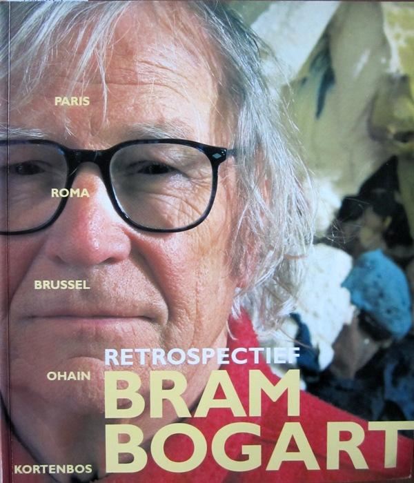 BUSSCHE, W. VAN DEN. - Bram Bogart Retrospectief.