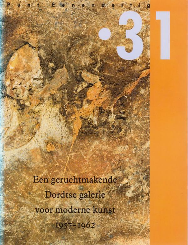 N/A - Een geruchtmakende Dordtse galerie voor moderne kunst 1957-1962.