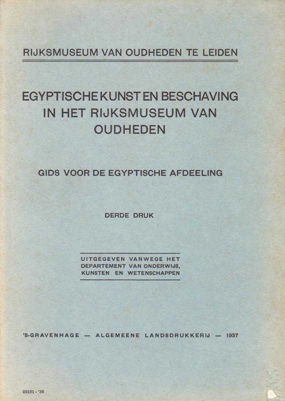 N/A - Rijksmuseum Van Oudheden Egyptische kunst en beschaving in 's Rijks Museum Van Oudheden gids voor de Egyptische afdeeling.
