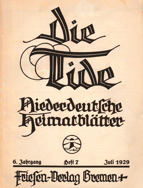 N/A. - Die Tide. Niederdeutsche Heimatblatter. 6 Jrg. Heft 7. Dezember 1929.