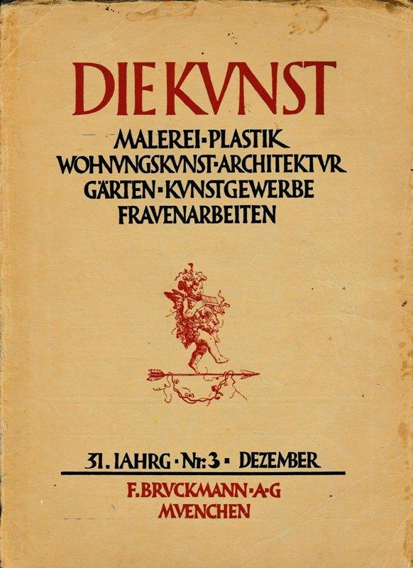 N/A. - Die Kunst. Malerei-Plastik. Wohnungskunst-Architektur. Gärten - Kunstgewerbe. Frauenarbeiten. Nr.3. 31.Jahrg.