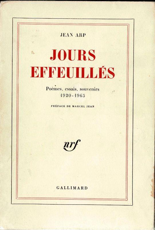 ARP, JEAN. - Jours effeuilles. Poemes essais souvenirs 1920 1965