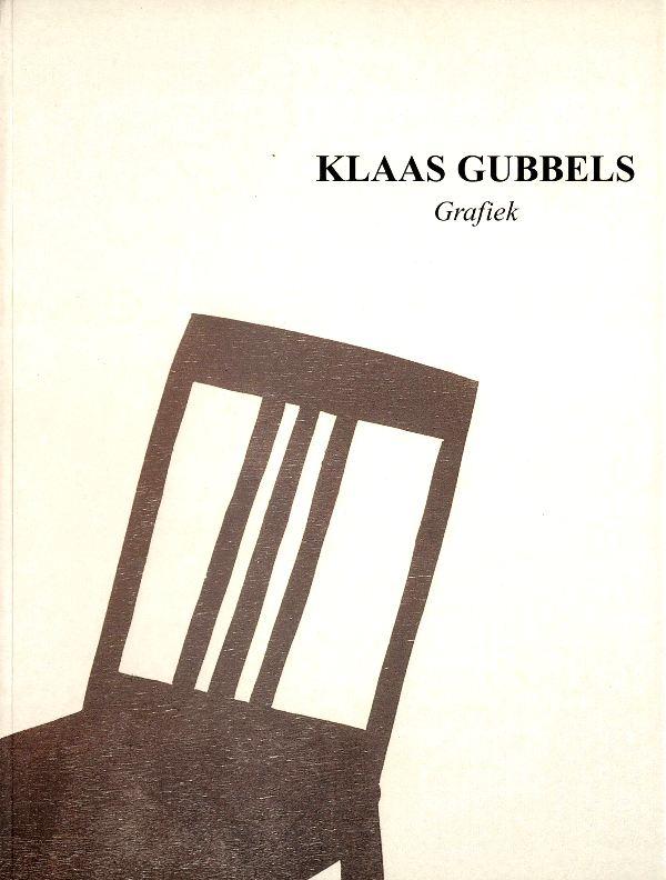 BROOS, KLAAS - HEFTING, PAUL (PREFACE) - Klaas Gubbels. Grafiek.(signed + drawing inside)