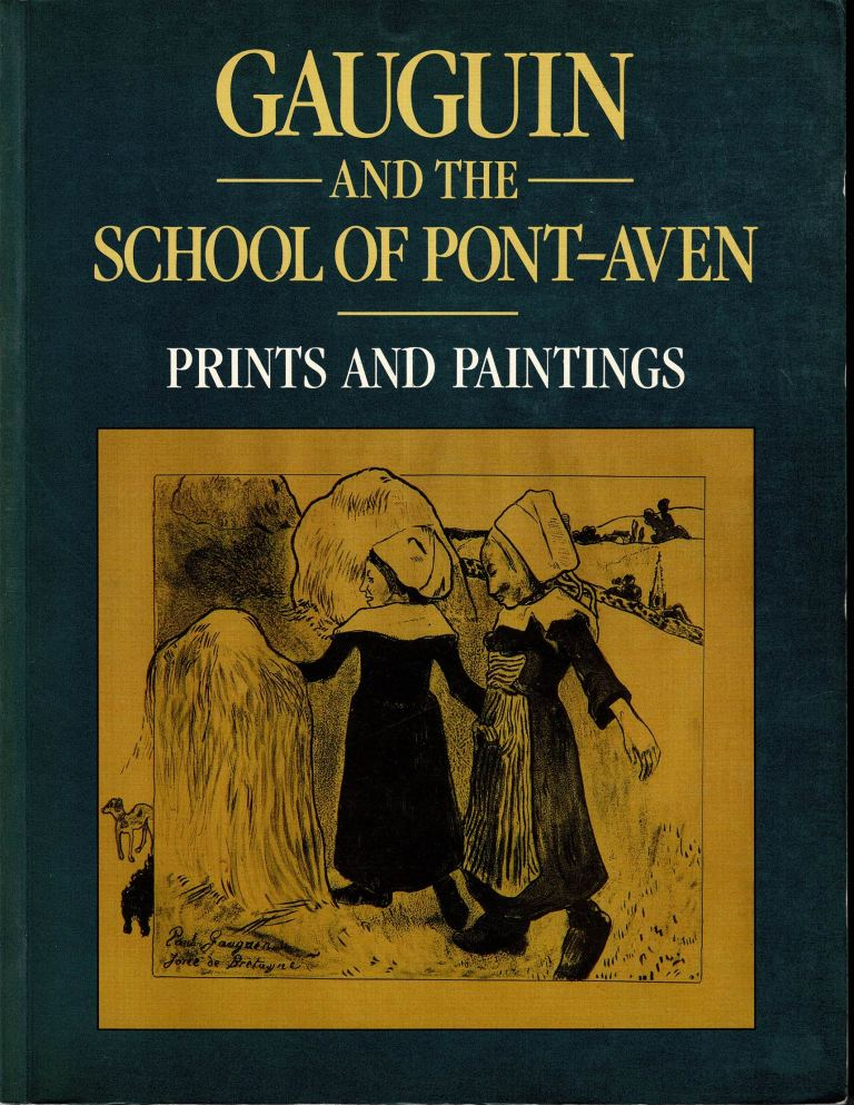 BOYLE, TURNER CAROLINE. - Gauguin and the School of Pont-Aven: Prints and Paintings.