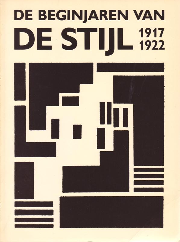 BLOTKAMP, C., ET AL. - De beginjaren van De Stijl, 1917-1922.