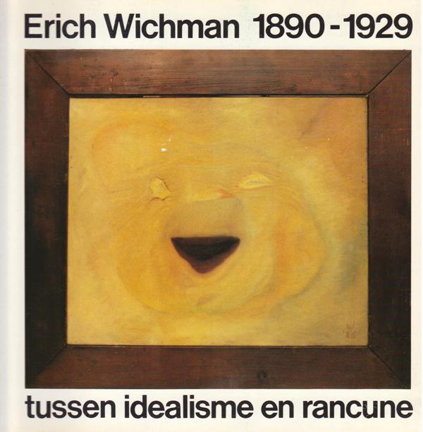 BURKOM, FRANS VAN. HANS MULDER. - Erich Wichman 1890-1929. Tussen idealisme en rancune.