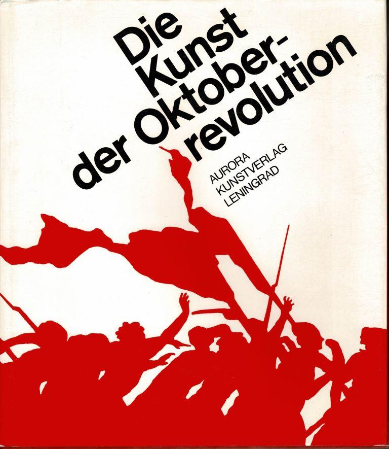GERMAN, MICHAIL. - Die Kunst der Oktoberrevolution.
