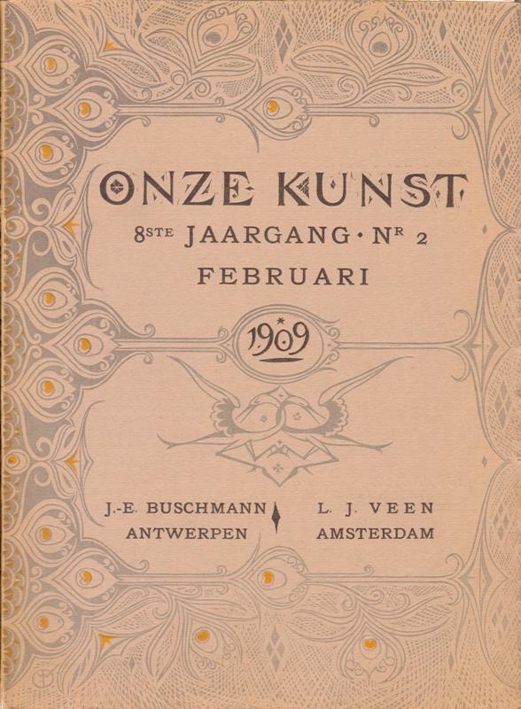 BUSCHMANN, PAUL ( EDITOR ) - Onze Kunst. 8e jaargang 1909. Nrs. 2, 3, 4, 6, 8, 10, 12.