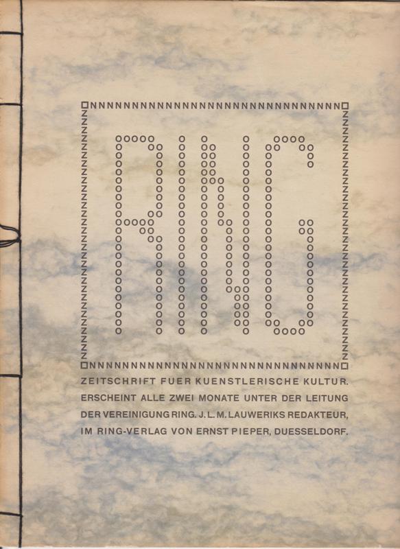 RING. 6. HEFT. 1909. - Plastik. Zeitschrift fuer Kunstlerische Kultur. Erscheint alle zwei Monate unter der Leitung der Vereinigung Ring. J.L.M. Lauweriks Redakteur.