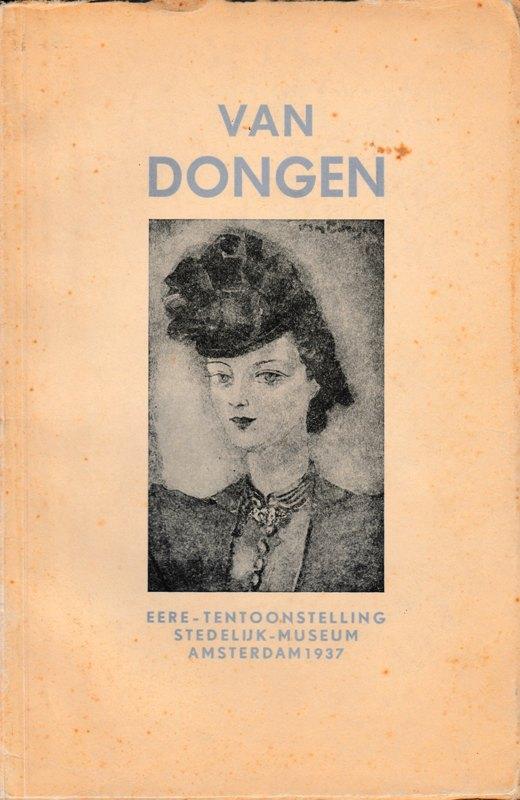 N/A - Van Dongen 1877-1937. Eere-tentoonstelling Stedelijk Museum Amsterdam 1937.